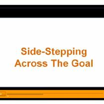 Side-Stepping Across The Goal